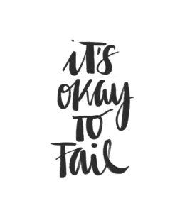 It's Okay to Fail!