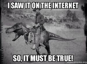 If it's on the internet, it must be true!